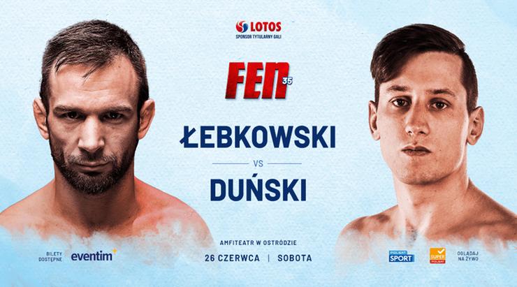 FEN 35: LOTOS Fight Night: Patryk Duński zmierzy się z Kamilem Łebkowskim